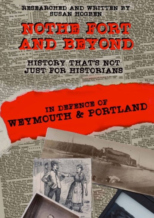 Nothe Fort and Beyond in Defence of Weymouth and Portland; 19th century History of the British army.